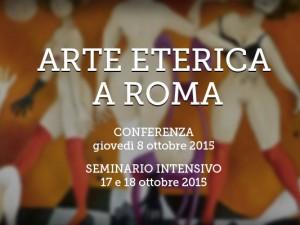 8 ottobre – 17-18 ottobre – Arte Eterica a Roma
