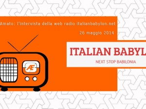 Intervista per la web radio Italianbabylon.net 26 maggio 2014